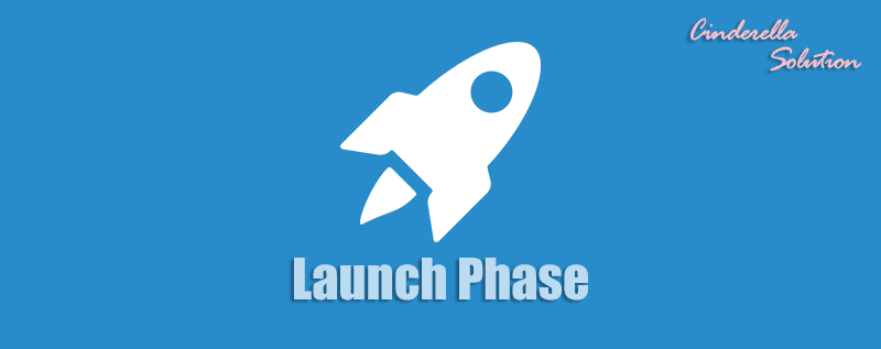 Launch Phase - Cinderella Solution - Featured Image