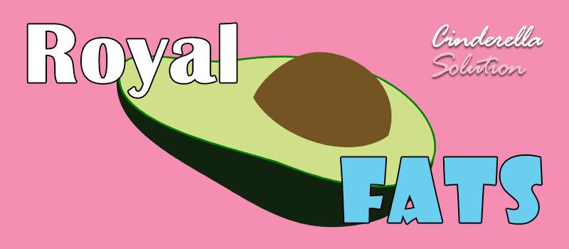 Royal Fats: Good Fats from Cinderella Solution